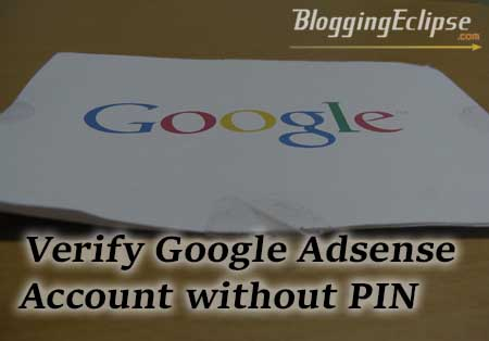 Google AdSense verification with or Without PIN