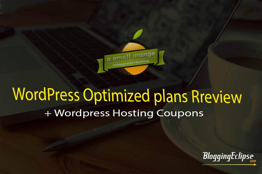 A Small Orange WordPress Optimized Hosting Review